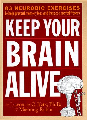 How to Keep Your Brain Alive - Katz, Lawrence, and Rubin, Manning