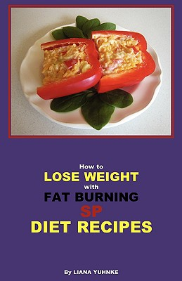 How to Lose Weight with Fat Burning Sp Diet Recipes - Yuhnke, Liana