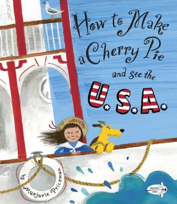 How to Make a Cherry Pie and See the U.S.A. - Priceman, Marjorie