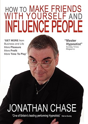 How to Make Friends with Yourself and Influence People - Chase, Jonathan