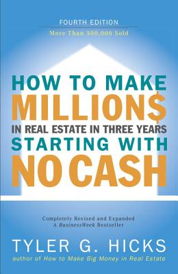 How to Make Millions in Real Estate in Three Years Startingwith No Cash - Hicks, Tyler Gregory
