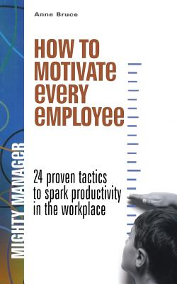 How to Motivate Every Employee - Bruce, Anne