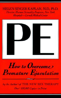 How to Overcome Premature Ejaculation - Kaplan, Helen Singer, M.D., PH.D.
