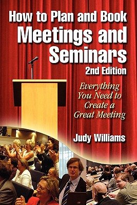 How to Plan and Book Meetings and Seminars - 2nd Edition - Williams, Judy