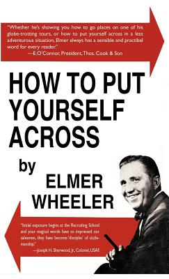 How to Put Yourself Across - Wheeler, Elmer