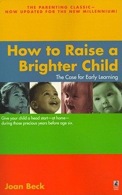 How to Raise a Brighter Child - Beck, Joan