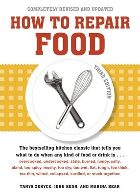 How to Repair Food - Zeryck, Tanya, and Bear, John, PH.D., and Bear, Marina