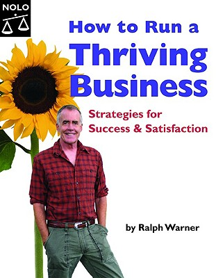 How to Run a Thriving Business: Strategies for Success and Satisfaction - Warner, Ralph E