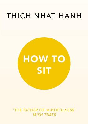 How to Sit - Hanh, Thich Nhat