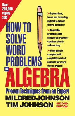 How to Solve Word Problems in Algebra, 2nd Edition - Johnson, Mildred, and Johnson, Timothy E