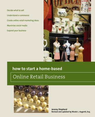How to Start a Home-Based Online Retail Business - Shepherd, Jeremy