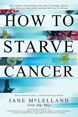 How to Starve Cancer - McLelland, Jane