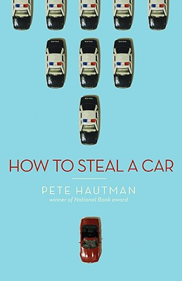 How to Steal a Car - Hautman, Pete