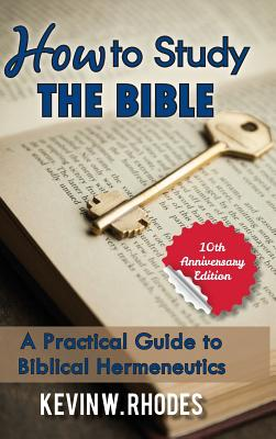How to Study the Bible - Rhodes, Kevin W