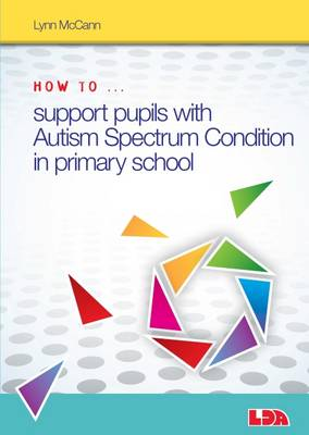 How to Support Pupils with Autism Spectrum Condition in Primary School - McCann, Lynn