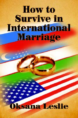 How to Survive in International Marriage - Leslie, Oksana