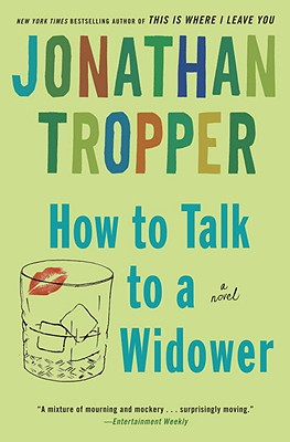 How to Talk to a Widower - Tropper, Jonathan
