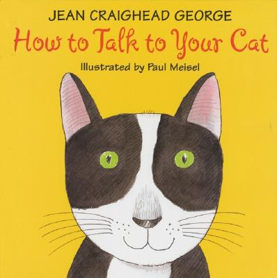 How to Talk to Your Cat -