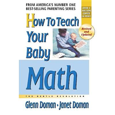 How to Teach Your Baby Math - Doman, Glenn, and Doman, Douglas, and Doman, Janet