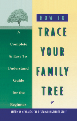 How to Trace Your Family Tree - American Genealogical Research