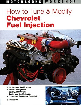 How to Tune and Modify Chevrolet Fuel Injection - Watson, Ben