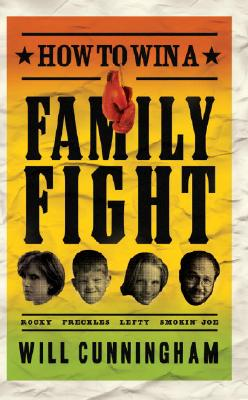 How to Win a Family Fight - Cunningham, Will