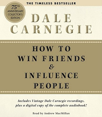 How to Win Friends & Influence People - MacMillan, Andrew (Read by), and Carnegie, Dale
