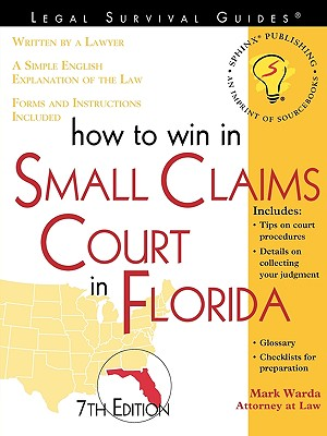 How to Win in Small Claims Court in Florida - Warda, Mark, J.D.
