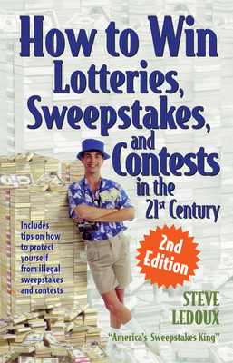 How to Win Lotteries, Sweepstakes, and Contests in the 21st Century - LeDoux, Steve