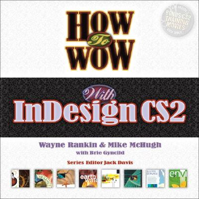 How to Wow with Indesign Cs2 - Rankin, Wayne, and McHugh, Mike