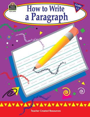 How to Write a Paragraph, Grades 1-3 - Null, Kathleen