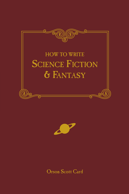 How to Write Science Fiction & Fantasy - Card, Orson Scott
