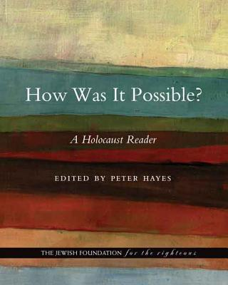 How Was It Possible?: A Holocaust Reader - Hayes, Peter (Editor)