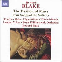 Howard Blake: The Passion of Mary; Four Songs of the Nativity - Ann de Renais (soprano); Brass of the Royal Philharmonic Orchestra (brass ensemble); David Wilson-Johnson (bass baritone);...