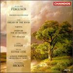 Howard Ferguson: The Dream of the Rood; Partita; Overture for an Occasion; Two Ballads