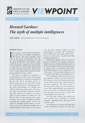 Howard Gardner: The Myth of Multiple Intelligences - White, John, Dr.