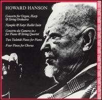 Howard Hanson: Concerto for Organ, Harp & String Orchestra; Nymphs & Satyr Ballet Suite; etc. - Barbara Harbach (organ); Brian Preston (piano); Calvin Wiersma (violin); David Craighead (organ); Eileen Malone (harp);...