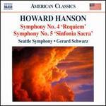 Howard Hanson: Symphonies Nos. 4 'Requiem' & 5 'Sinfonia Sacra'