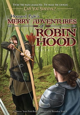 Howard Pyle's Merry Adventures of Robin Hood: A Choose Your Path Book - Terrell, Brandon