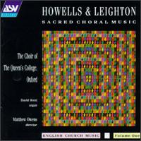 Howells & Leighton: Queen's College Choir - Angus Gilchrist (alto); Anthony Howe (bass); Ben Campbell (tenor); Cameron Marshall (bass); Caroline Soothill (alto);...