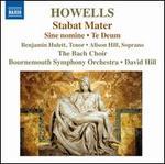 Howells: Stabat Mater; Te Deum; Sine nomine