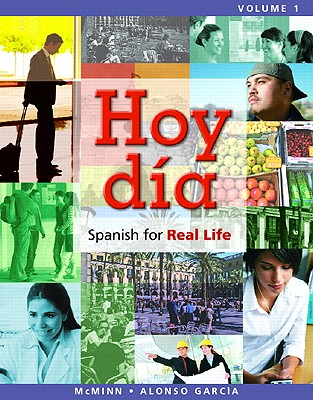 Hoy Día: Spanish for Real Life, Volume 1 - McMinn, John T, and Alonso Garcia, Nuria