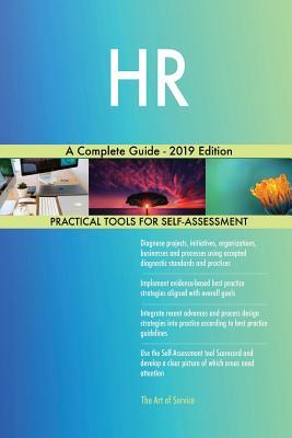 HR A Complete Guide - 2019 Edition - Blokdyk, Gerardus