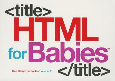 HTML for Babies - Vanden-Heuvel Sr, John C