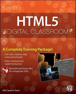 HTML5 Digital Classroom: (Book and Video Training) - Osborn, Jeremy, and AGI Creative Team