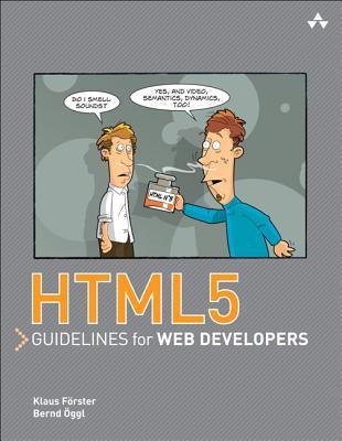 HTML5 Guidelines for Web Developers - Oggl, Bernd, and Forster, Klaus