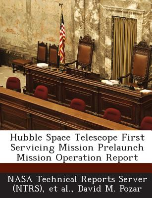 Hubble Space Telescope First Servicing Mission Prelaunch Mission Operation Report - Pozar, David M