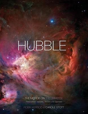 Hubble: The Mirror on the Universe - Kerrod, Robin, and Stott, Carole