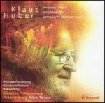 Huber: Tenebrae - intarsi; Protuberanzen; James Joyce chamber music