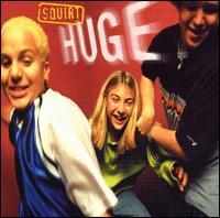 Huge - Squirt